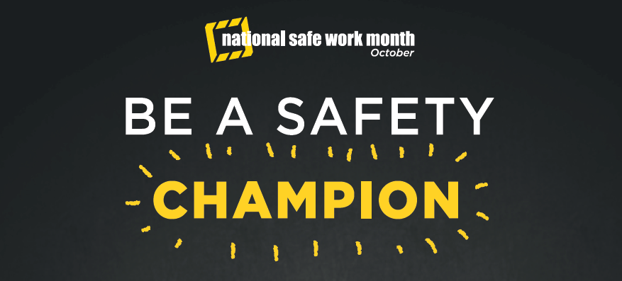National Safe Work Month - Be a Safety Champion